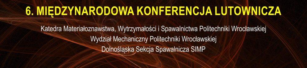 6 Międzynarodowa Konferencja Lutownicza – zapowiedź i zaproszenie do uczestnictwa